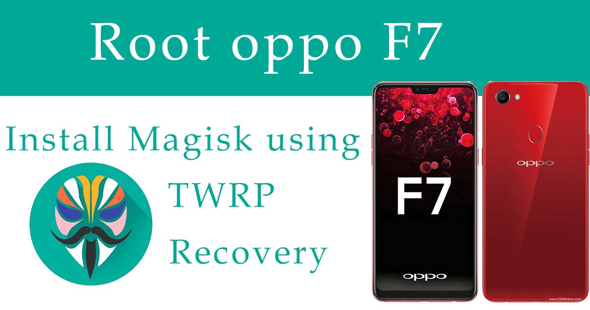 root Oppo F7 using Magisk